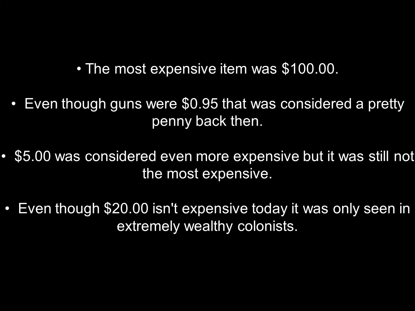 The most expensive item was $100.00.