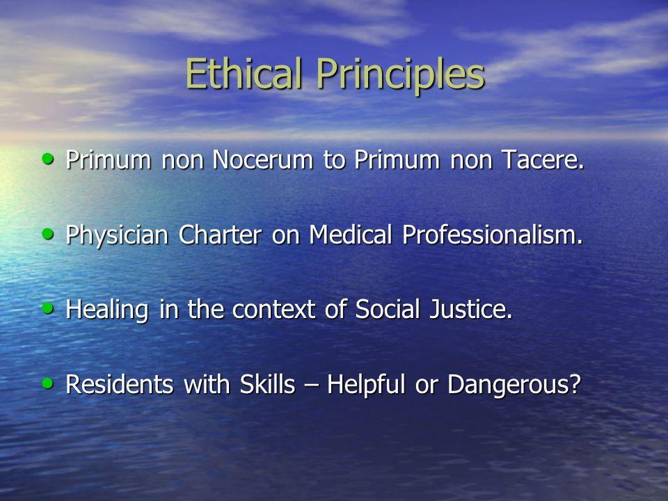 Ethical Principles Primum non Nocerum to Primum non Tacere. Primum non Nocerum to Primum non Tacere. Physician Charter on Medical Professionalism. Phy