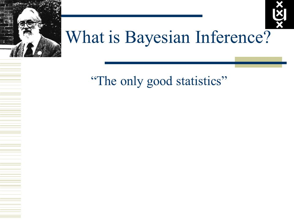 What is Bayesian Inference? The only good statistics