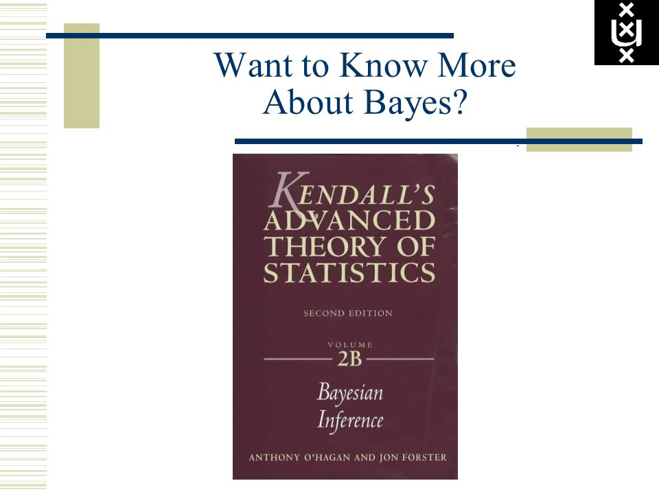 Want to Know More About Bayes?
