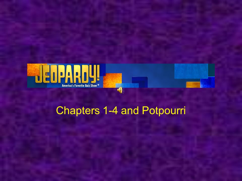 Chapters 1-4 and Potpourri