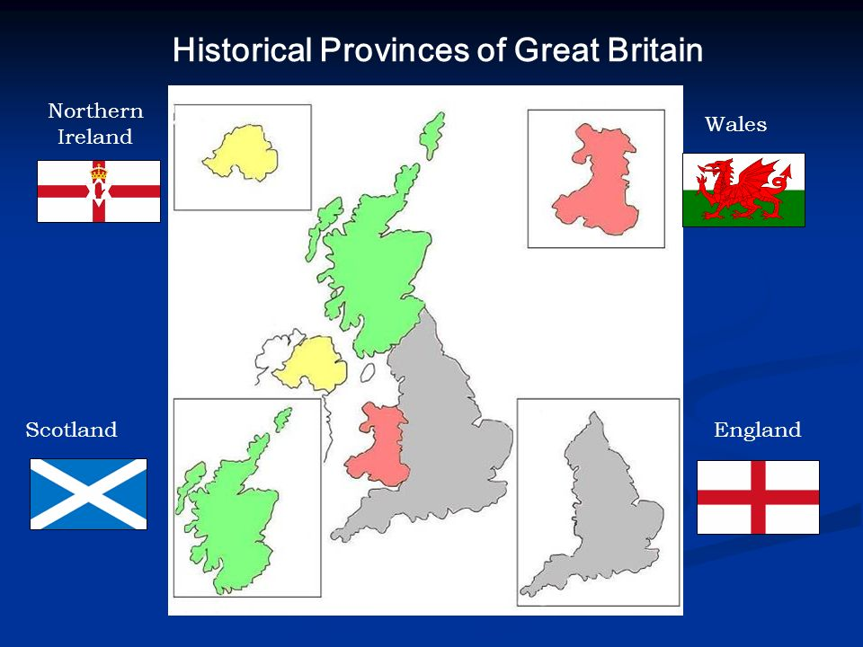 EnglandScotland Wales Northern Ireland Historical Provinces of Great Britain