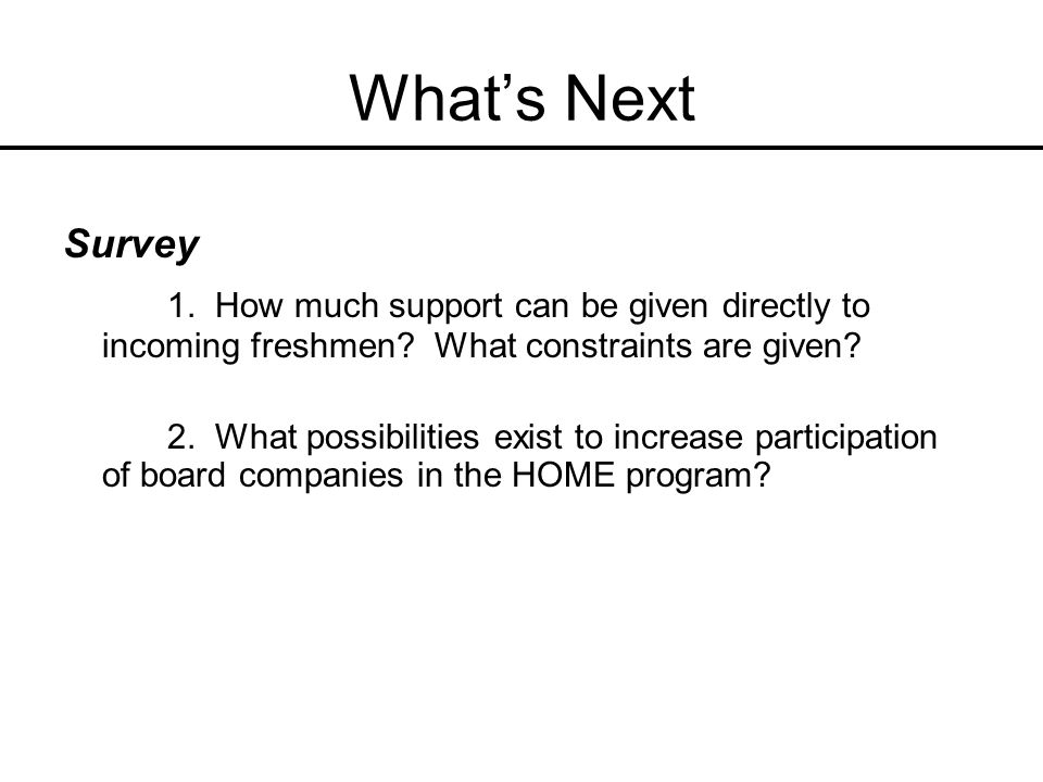 Whats Next Survey 1. How much support can be given directly to incoming freshmen.