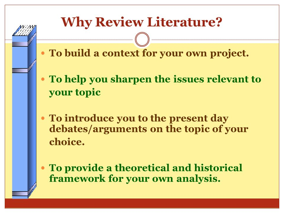 Reviewing Literature Before coming up with a good idea of what to write about, one must first read, read and read some more. Reviewing existing litera