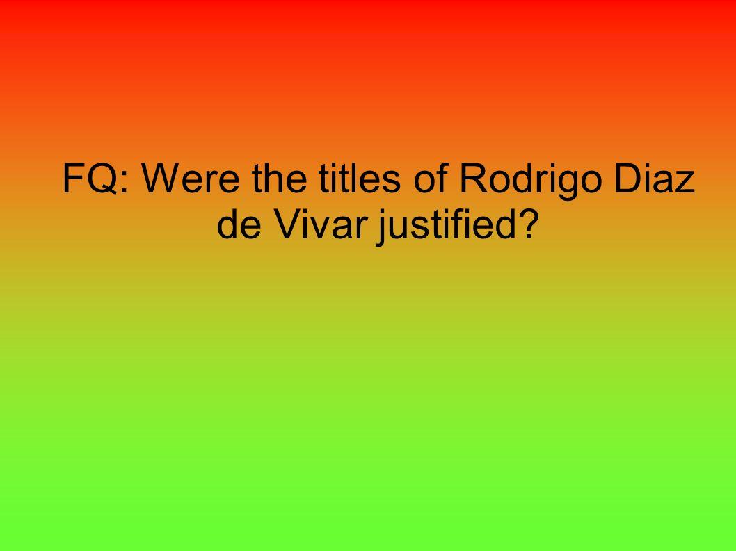 FQ: Were the titles of Rodrigo Diaz de Vivar justified?