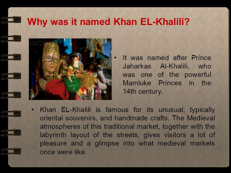 Why was it named Khan EL-Khalili.