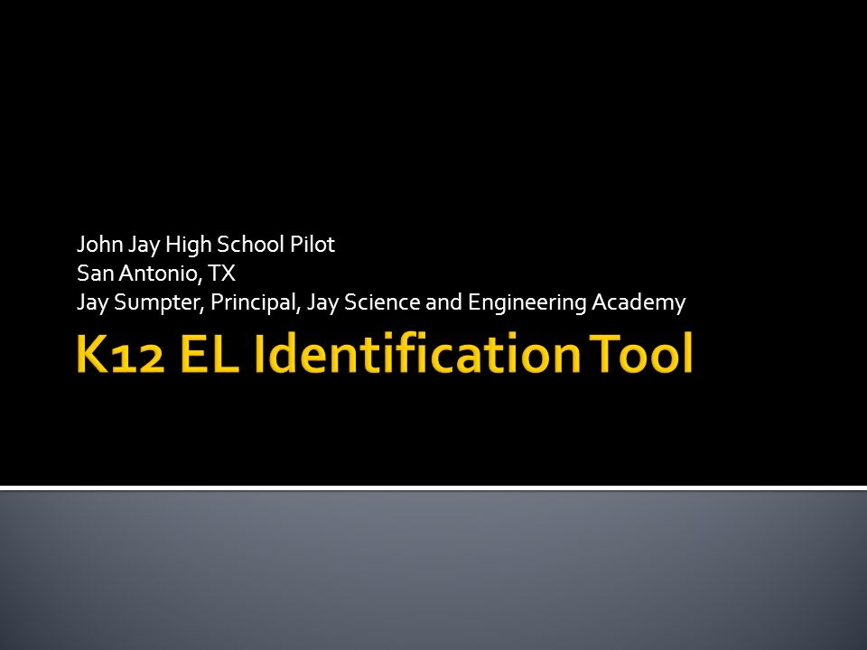 John Jay High School Pilot San Antonio, TX Jay Sumpter, Principal, Jay Science and Engineering Academy