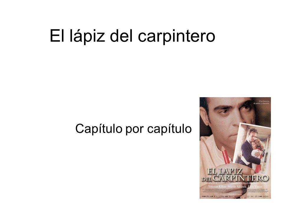 El lápiz del carpintero Capítulo por capítulo