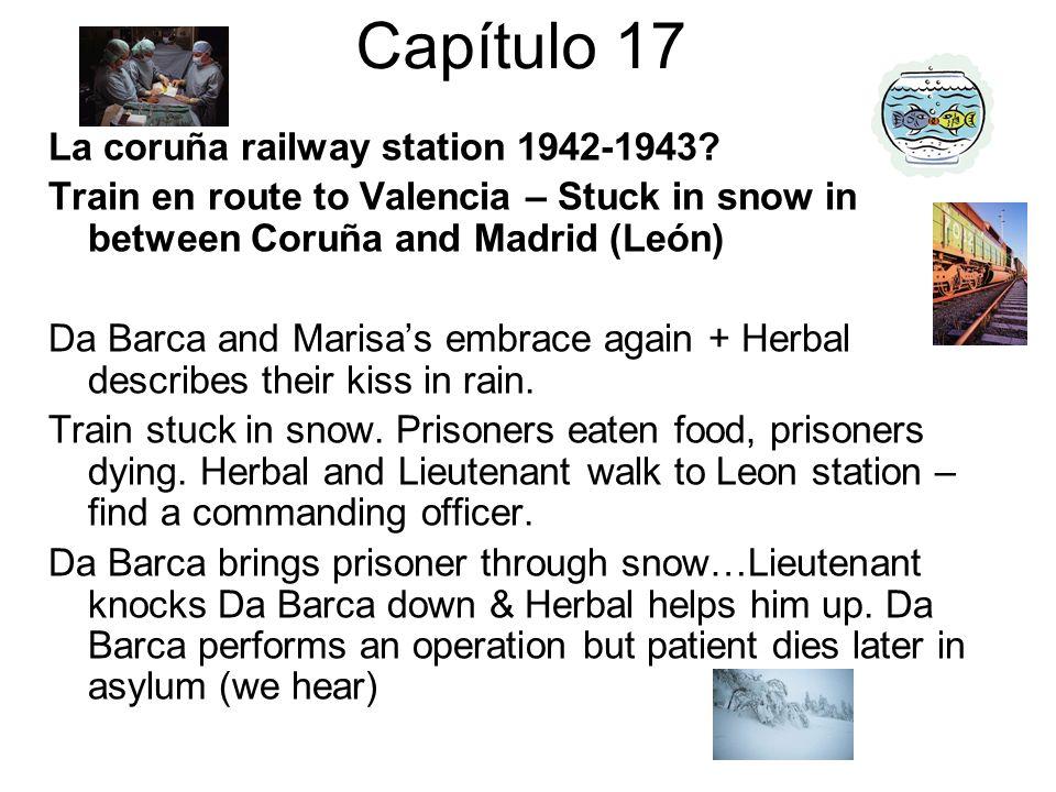 Capítulo 17 La coruña railway station 1942-1943? Train en route to Valencia – Stuck in snow in between Coruña and Madrid (León) Da Barca and Marisas e