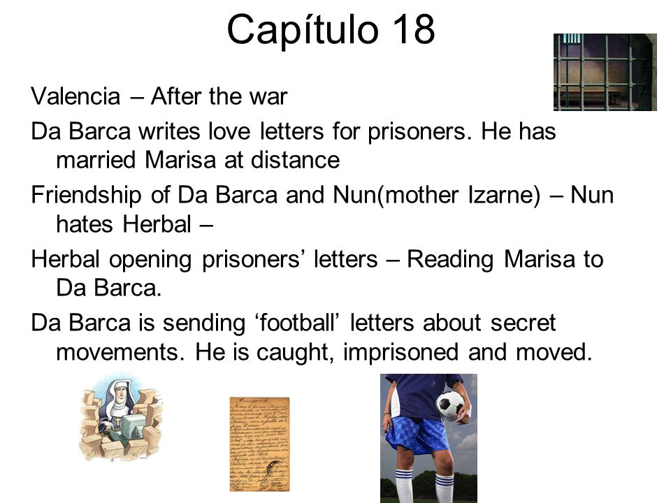 Capítulo 18 Valencia – After the war Da Barca writes love letters for prisoners.