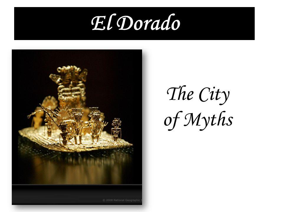 El Dorado The City of Myths