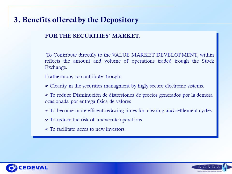 3. Benefits offered by the Depository FOR THE SECURITIES´ MARKET.