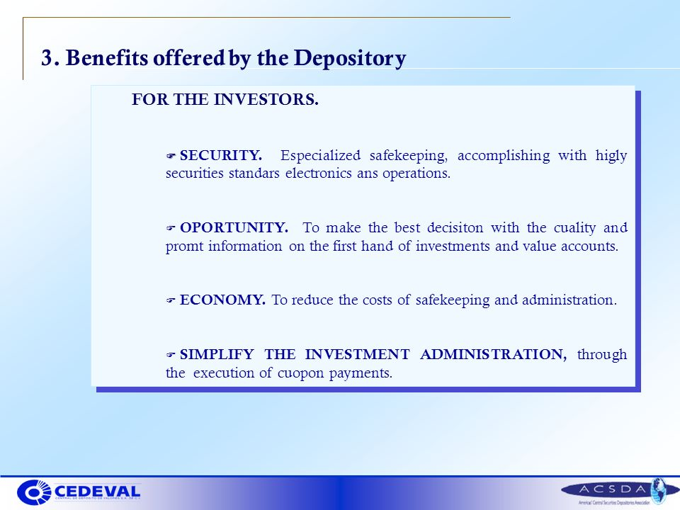 3.Benefits offered by the Depository FOR THE INVESTORS.