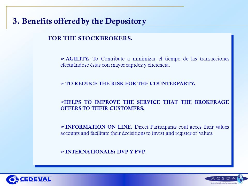 3.Benefits offered by the Depository FOR THE STOCKBROKERS.