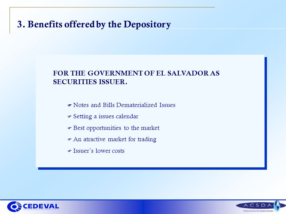 3.Benefits offered by the Depository FOR THE GOVERNMENT OF EL SALVADOR AS SECURITIES ISSUER.