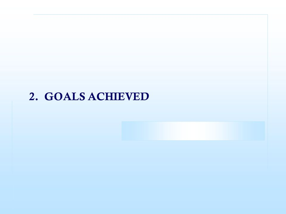 2. GOALS ACHIEVED