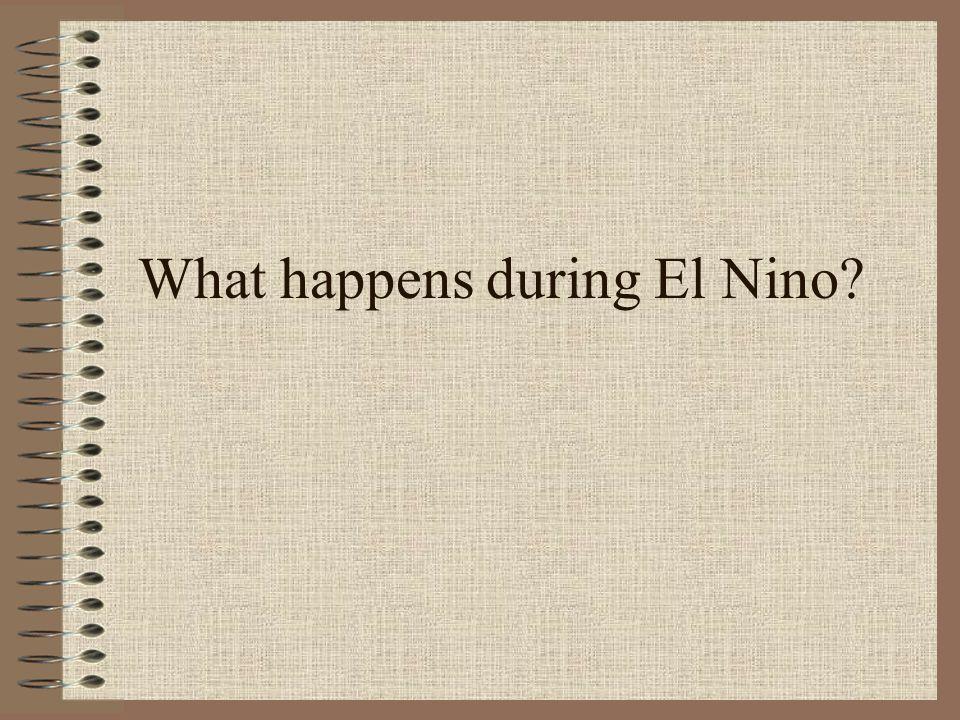 What happens during El Nino?
