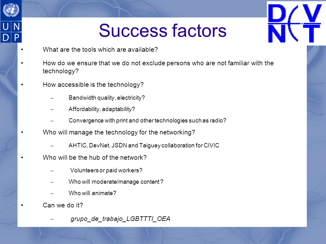 Success factors What are the tools which are available.
