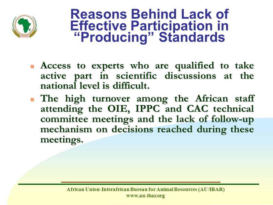 African Union-Interafrican Bureau for Animal Resources (AU/IBAR) www.au-ibar.org Reasons Behind Lack of Effective Participation in Producing Standards