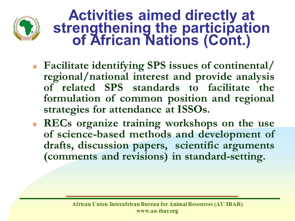 African Union-Interafrican Bureau for Animal Resources (AU/IBAR) www.au-ibar.org Activities aimed directly at strengthening the participation of Afric