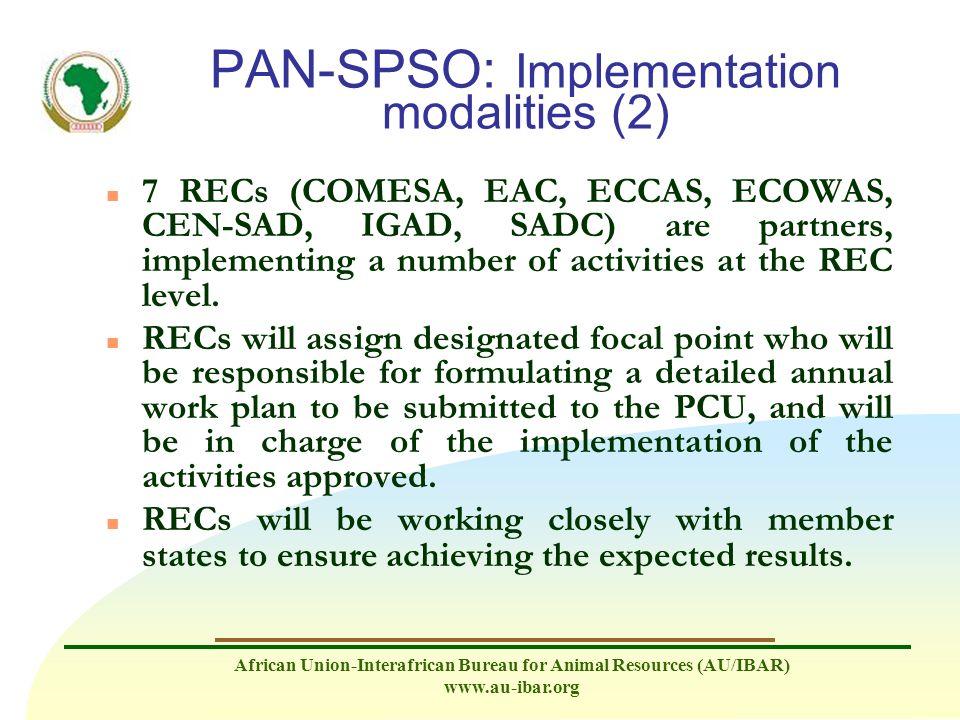 African Union-Interafrican Bureau for Animal Resources (AU/IBAR) www.au-ibar.org PAN-SPSO: Implementation modalities (2) n 7 RECs (COMESA, EAC, ECCAS,