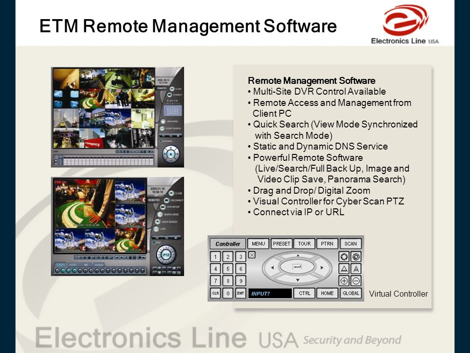 ETM Remote Management Software Remote Management Software Multi-Site DVR Control Available Remote Access and Management from Client PC Quick Search (V