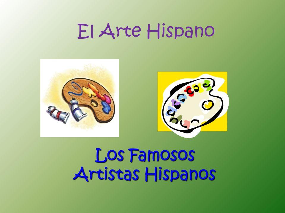 El Arte Hispano Los Famosos Artistas Hispanos