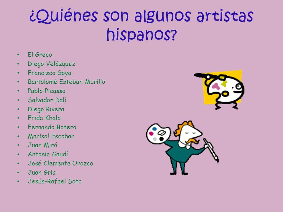 ¿Quiénes son algunos artistas hispanos? El Greco Diego Velázquez Francisco Goya Bartolomé Esteban Murillo Pablo Picasso Salvador Dalí Diego Rivera Fri