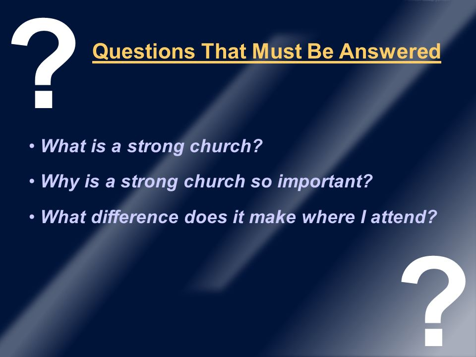 Questions That Must Be Answered What is a strong church.