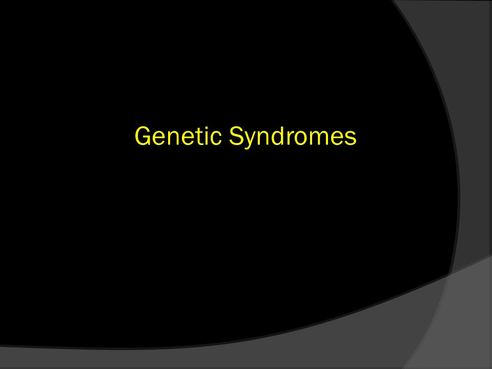 Genetic Syndromes