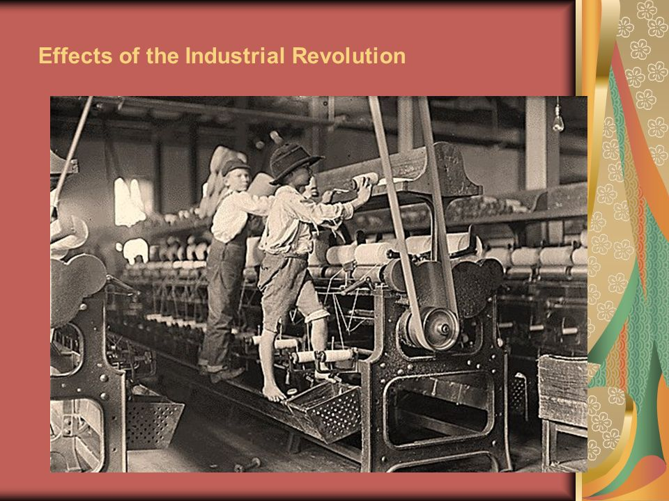 13 Effects of the Industrial Revolution