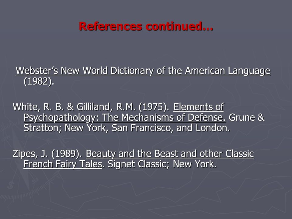 References continued… Websters New World Dictionary of the American Language (1982).