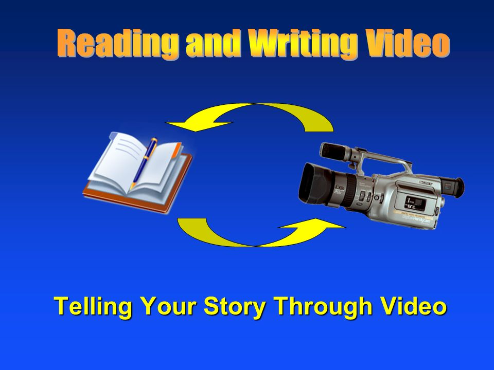 Telling Your Story Through Video Telling Your Story Through Video