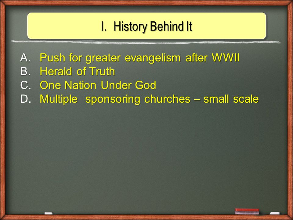 I.History Behind It A. Push for greater evangelism after WWII B.