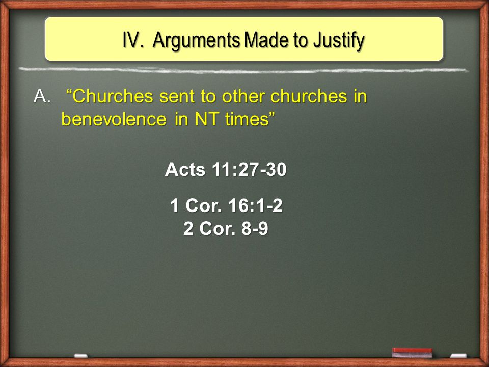 A. Churches sent to other churches in benevolence in NT times Acts 11:27-30 1 Cor.
