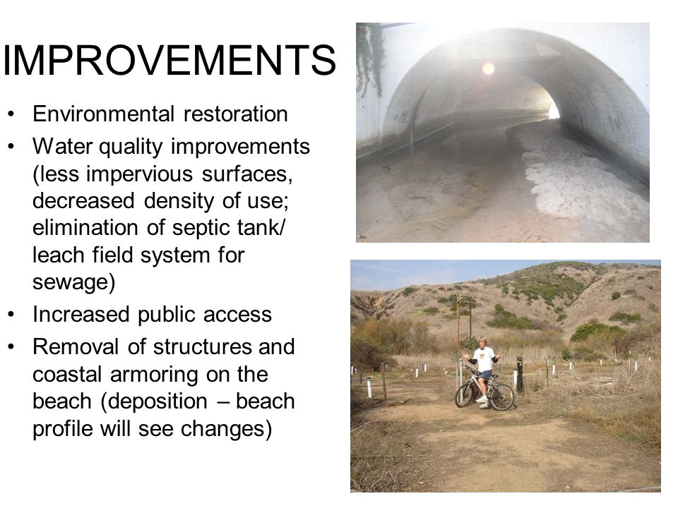 IMPROVEMENTS Environmental restoration Water quality improvements (less impervious surfaces, decreased density of use; elimination of septic tank/ lea