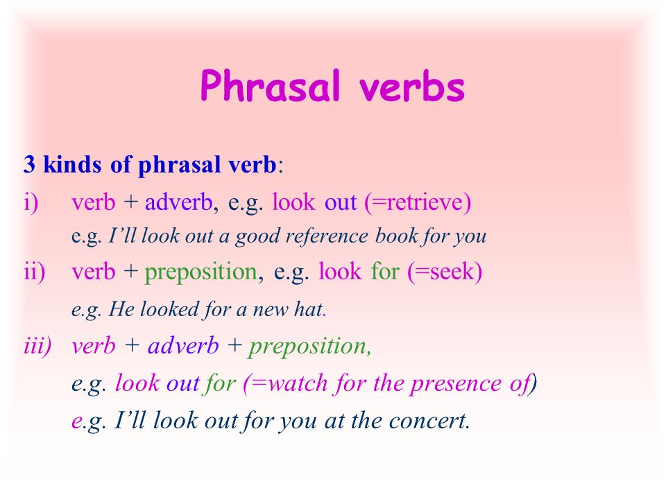 Phrasal verbs Turn on the light. (Turn it on) Turn off the light. (Turn it off) Win over the others. (Win them over) Stand up. Sit down. Do you give i
