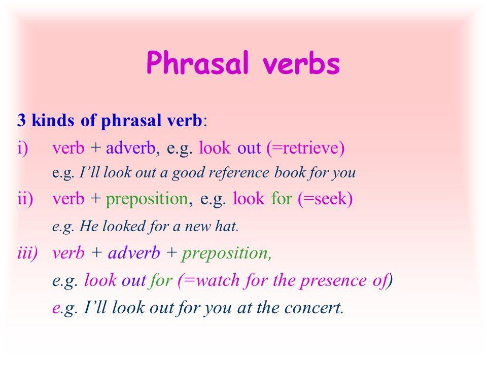 Phrasal verbs Turn on the light. (Turn it on) Turn off the light.
