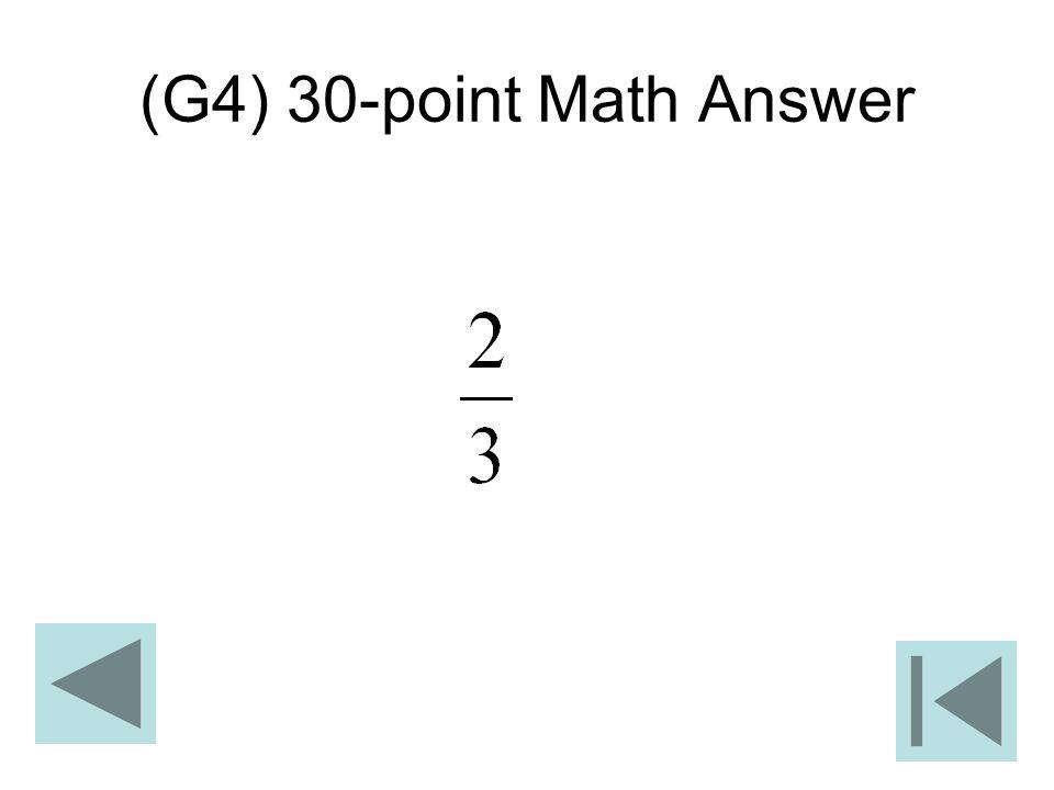 (G4) 30-point Math Answer