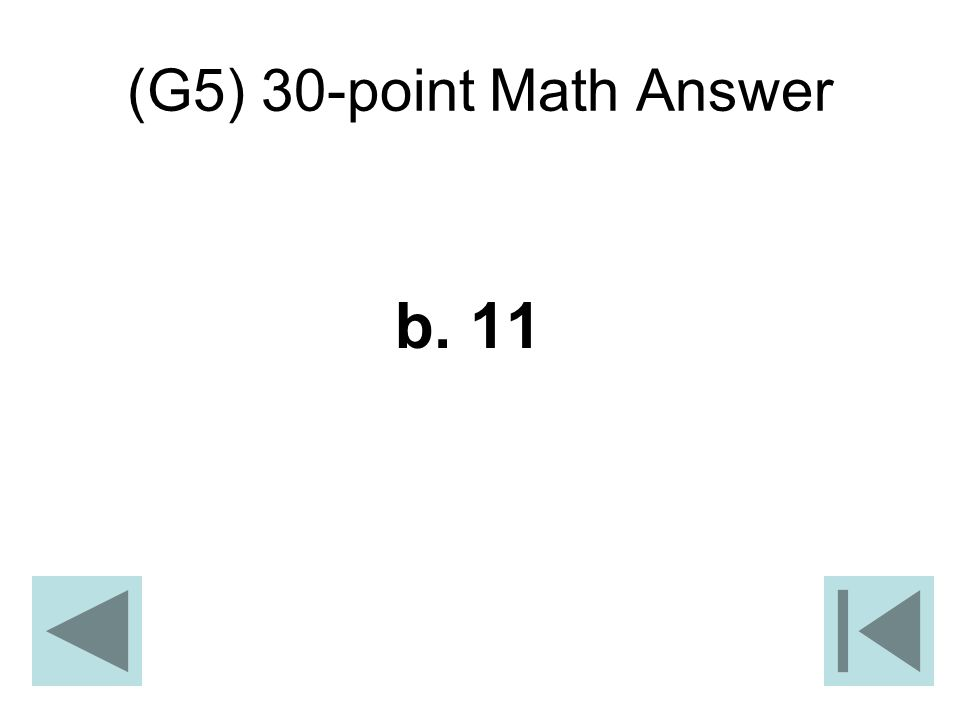 (G5) 30-point Math Answer b. 11