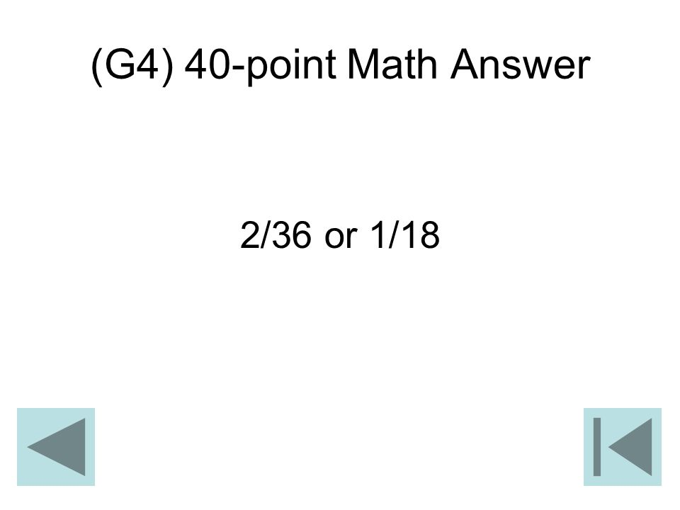 (G4) 40-point Math Answer 2/36 or 1/18