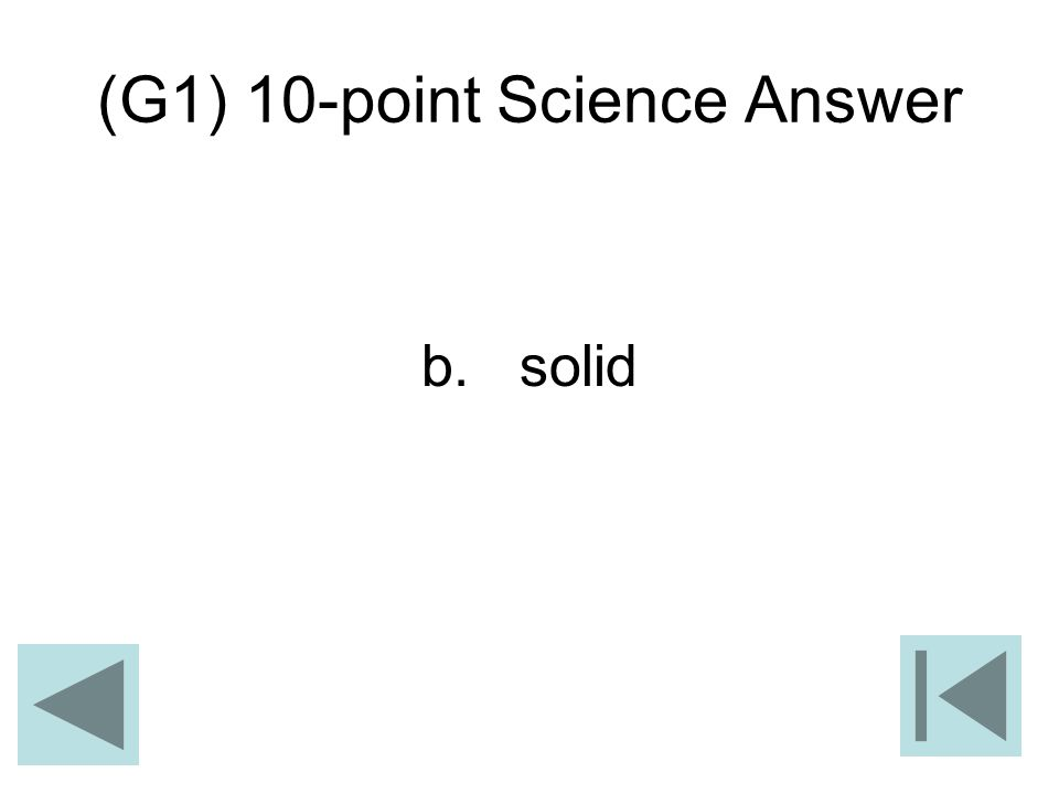 (G1) 10-point Science Answer b. solid
