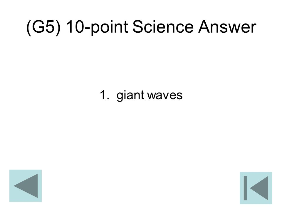 (G5) 10-point Science Answer 1. giant waves