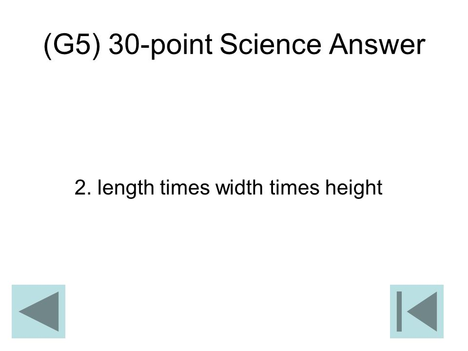 (G5) 30-point Science Answer 2. length times width times height