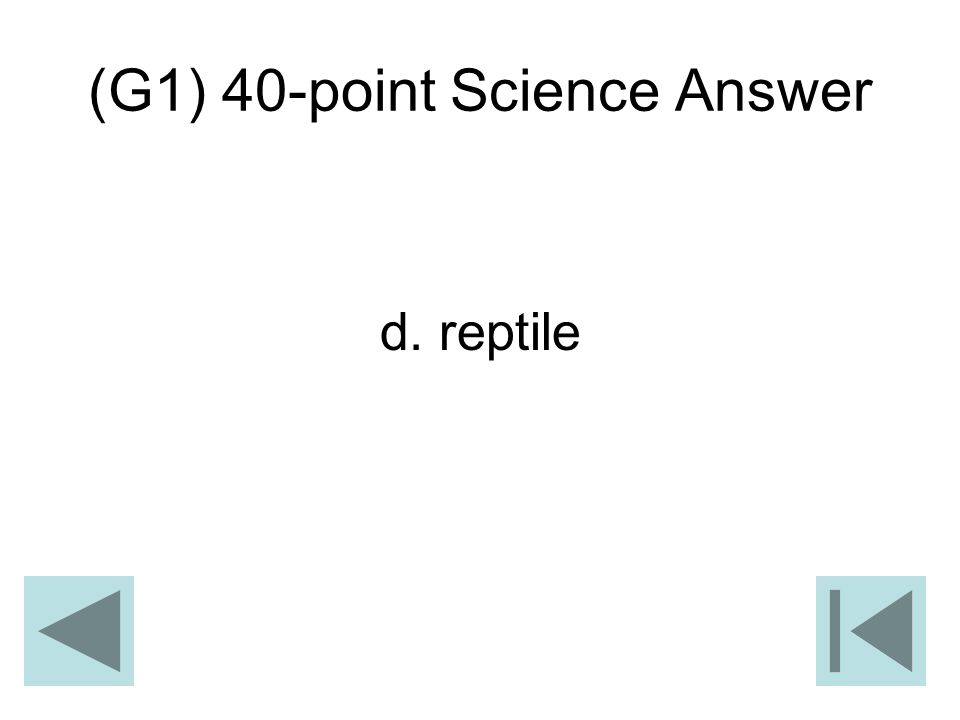 (G1) 40-point Science Answer d. reptile