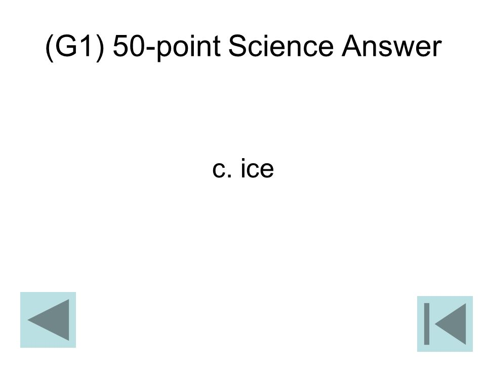 (G1) 50-point Science Answer c. ice