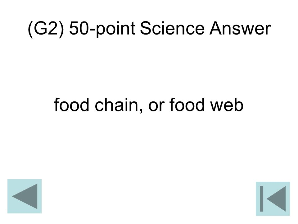 (G2) 50-point Science Answer food chain, or food web
