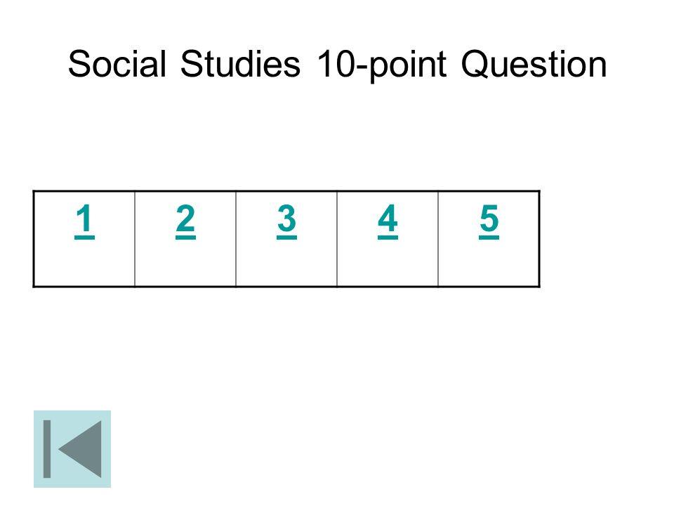 Social Studies 10-point Question 12345