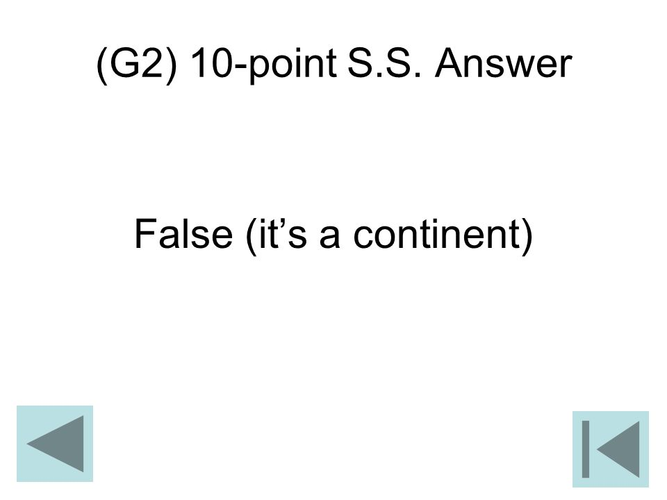 (G2) 10-point S.S. Answer False (its a continent)