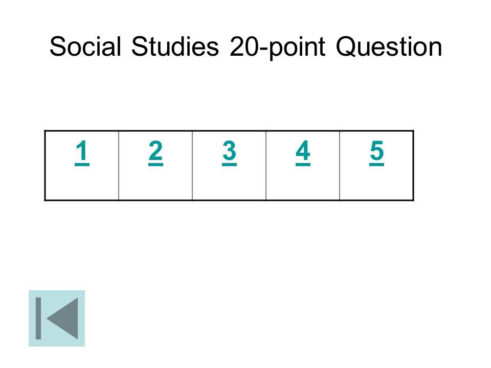 Social Studies 20-point Question 12345